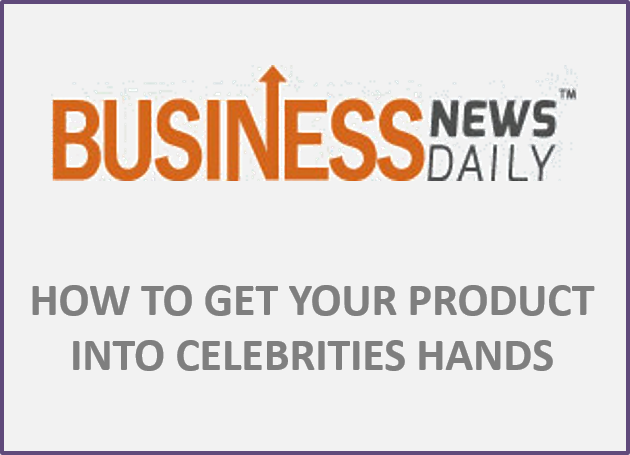 BusinessNewsDaily Interviews Hollywood Branded On How To Get Your Product Into Celebrity Hands
