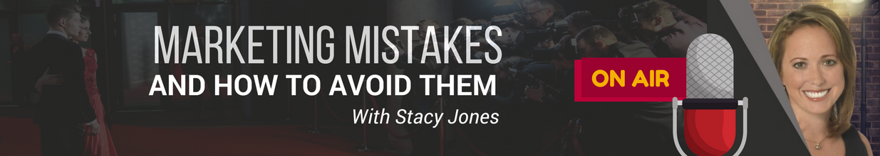 marketing mistakes and how to avoid them podcast with stacy jones