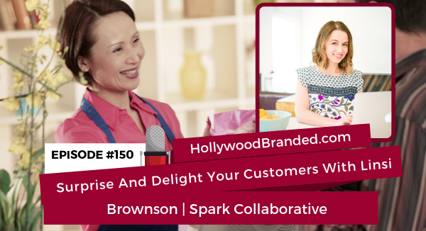 Surprise And Delight Your Customers With Linsi Brownson | Spark Collaborative