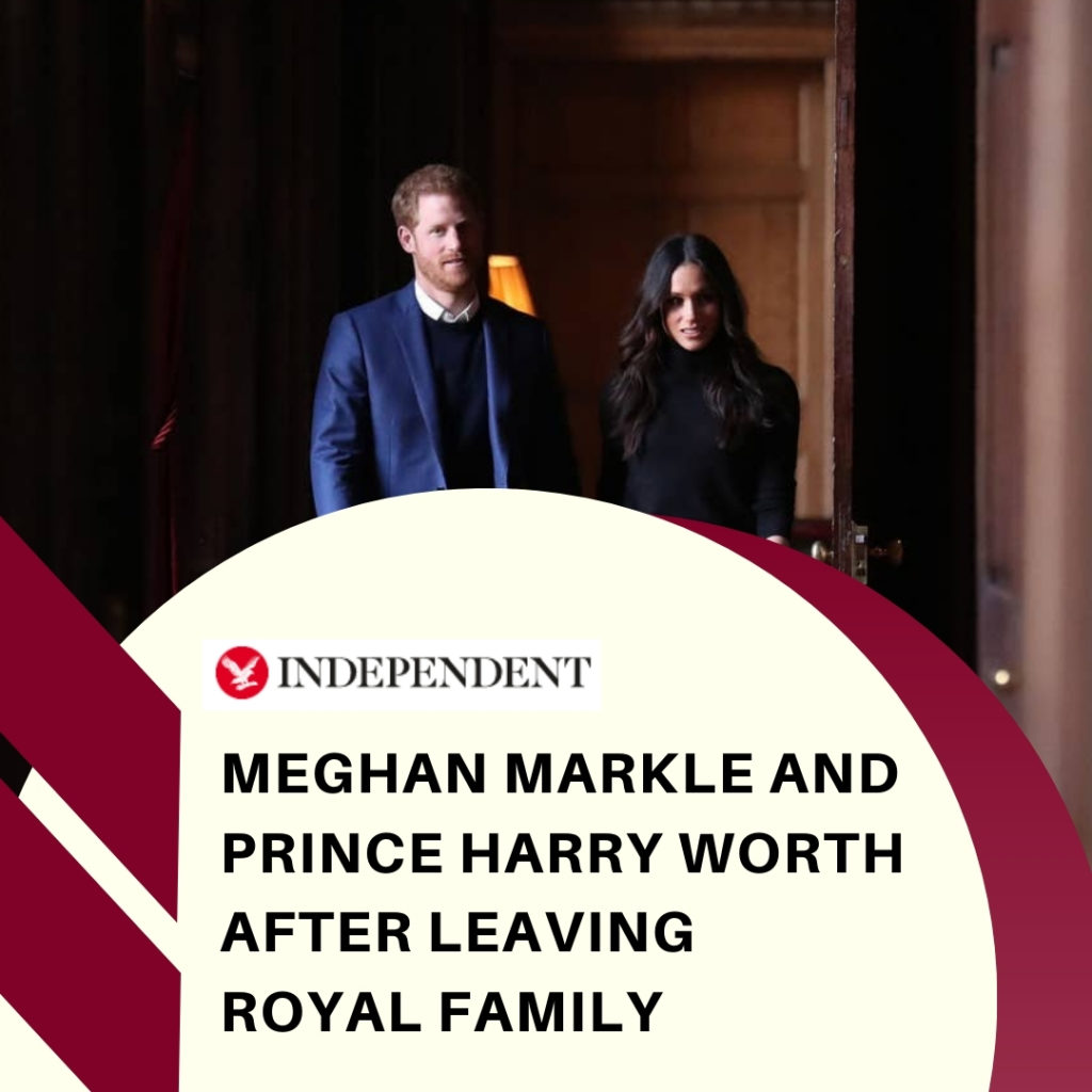 Meghan Markle And Prince Harry Worth After Leaving Royal Family